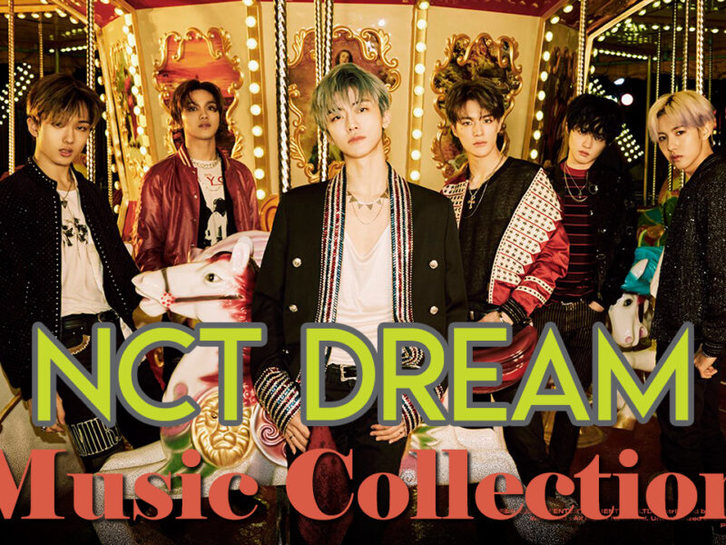 NCT DREAM Music Collection | 엔시티드림 노래 모음 (2016-2020)